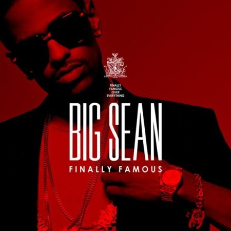 big sean finally famous the album tracklist. Album Cover: Big Sean